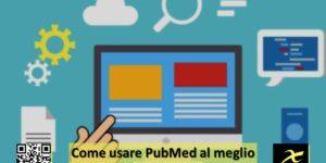 Come usare PubMed al meglio con poche e semplici regole