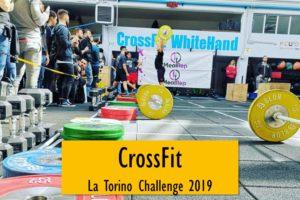 CrossFit – la Torino Challenge 2019