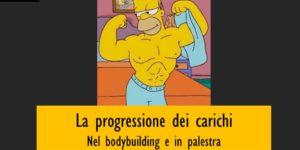 La progressione dei carichi nel bodybuilding e in palestra