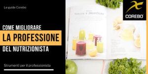 Nutrizionista: strumenti per migliorare la professione