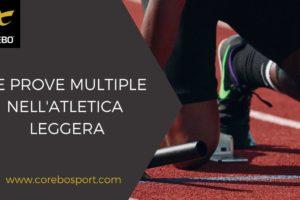 Le prove multiple nell'atletica leggera – Corebo