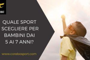 Quale sport scegliere per bambini dai 5 ai 7 anni – Corebo