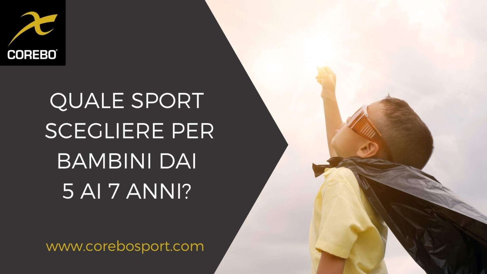 Quale sport scegliere per bambini dai 5 ai 7 anni