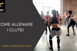 Come allenare i glutei – Corebo