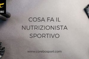 Cosa fa il nutrizionista sportivo – Corebo