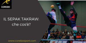 Che cos'è il Sepaktakraw? Uno sport asiatico da conoscere