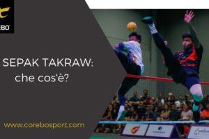 Che cos'è il sepak takraw
